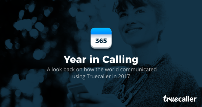 A Year in Calling: How the World Communicated Using Truecaller in 2017